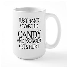 HAND OVER THE CANDY Mug