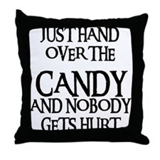 HAND OVER THE CANDY Throw Pillow