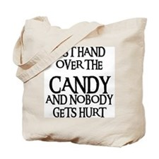 HAND OVER THE CANDY Tote Bag