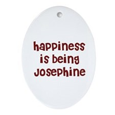 happiness is being Josephine Oval Ornament