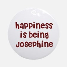 happiness is being Josephine Ornament (Round)