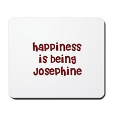 happiness is being Josephine Mousepad