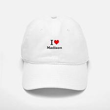 I Love Madison Baseball Baseball Baseball Cap