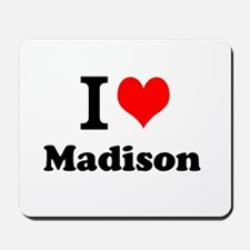 I Love Madison Mousepad