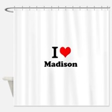 I Love Madison Shower Curtain