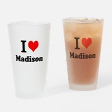 I Love Madison Drinking Glass