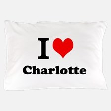 I Love Charlotte Pillow Case