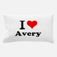I Love Avery Pillow Case