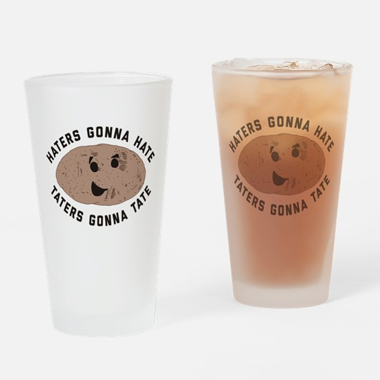 Haters Gonna Hate Taters Gonna Tate Drinking Glass