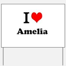 I Love Amelia Yard Sign
