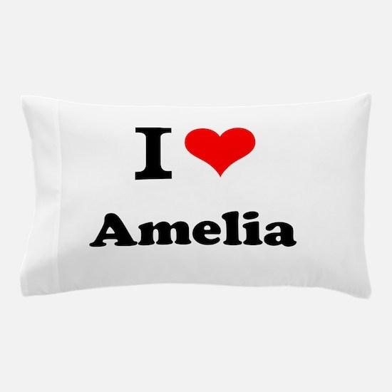 I Love Amelia Pillow Case