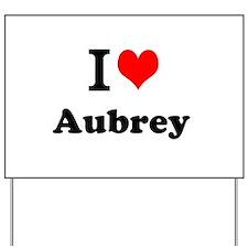 I Love Aubrey Yard Sign