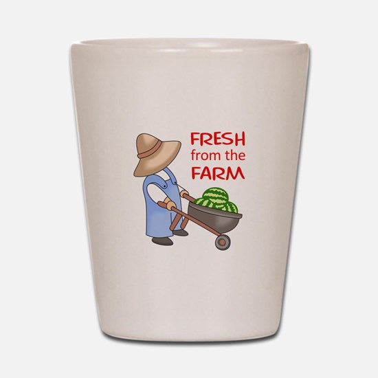 FRESH FROM THE FARM Shot Glass