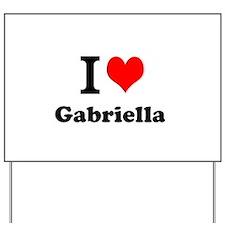 I Love Gabriella Yard Sign