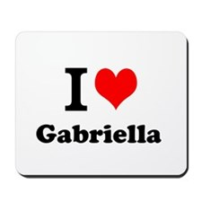 I Love Gabriella Mousepad