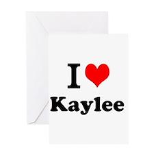 I Love Kaylee Greeting Cards