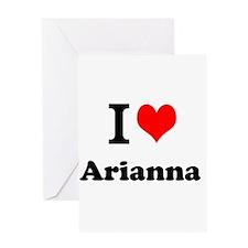 I Love Arianna Greeting Cards