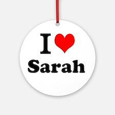 I Love Sarah Ornament (Round)