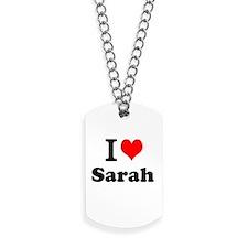 I Love Sarah Dog Tags