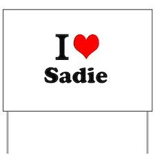 I Love Sadie Yard Sign