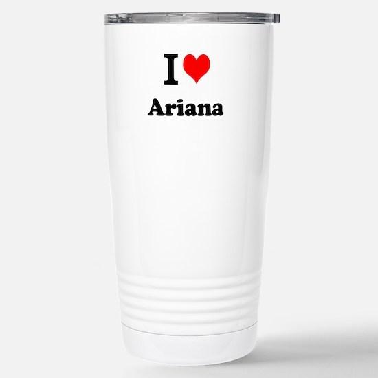I Love Ariana Travel Mug