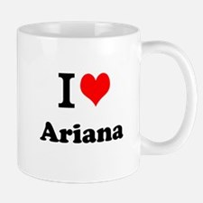 I Love Ariana Mugs