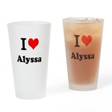 I Love Alyssa Drinking Glass