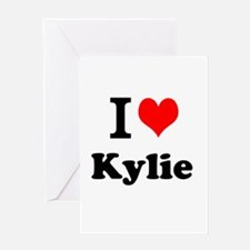 I Love Kylie Greeting Cards