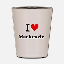 I Love Mackenzie Shot Glass