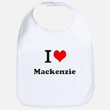 I Love Mackenzie Bib