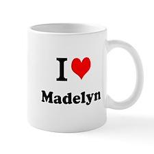 I Love Madelyn Mugs
