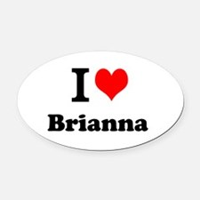 I Love Brianna Oval Car Magnet