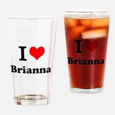 I Love Brianna Drinking Glass