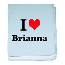I Love Brianna baby blanket