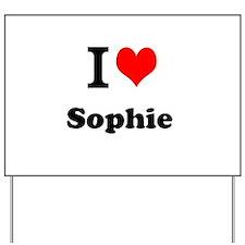 I Love Sophie Yard Sign