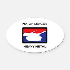 MAJOR LEAGUE HEAVY METAL Oval Car Magnet
