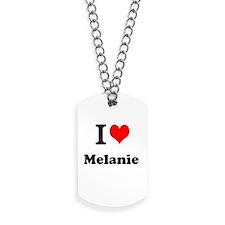 I Love Melanie Dog Tags