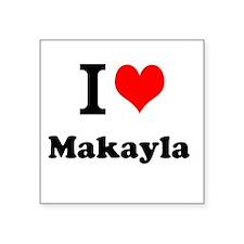 I Love Makayla Sticker