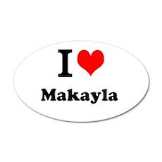 I Love Makayla Wall Decal