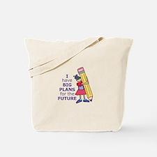 I HAVE BIG PLANS Tote Bag