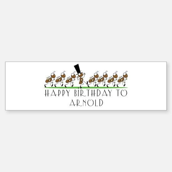 Happy Birthday Arnold (ants) Bumper Bumper Bumper Sticker