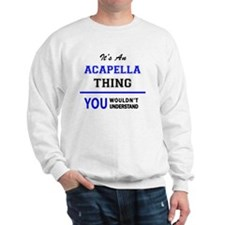 Cute Acapella Sweatshirt