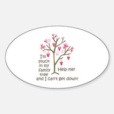 STUCK IN MY FAMILY TREE Decal