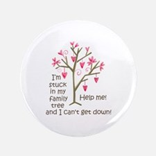 "STUCK IN MY FAMILY TREE 3.5"" Button (100 pack)"