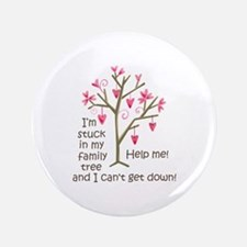 """STUCK IN MY FAMILY TREE 3.5"""" Button"""