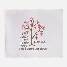 STUCK IN MY FAMILY TREE Throw Blanket