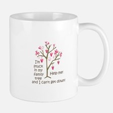 STUCK IN MY FAMILY TREE Mugs