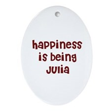 happiness is being Julia Oval Ornament