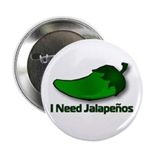 "I Need Jalapenos 2.25"" Button (10 pack)"