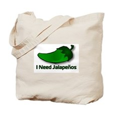 I Need Jalapenos Tote Bag